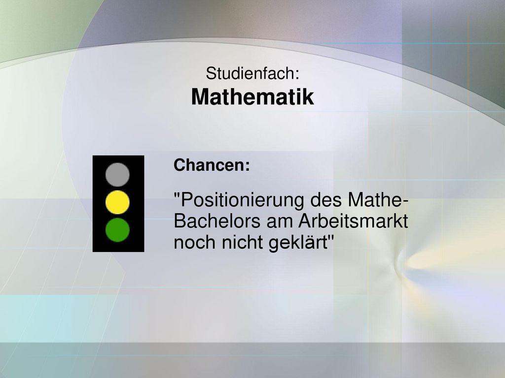 Mathematik Positionierung des Mathe- Bachelors am Arbeitsmarkt