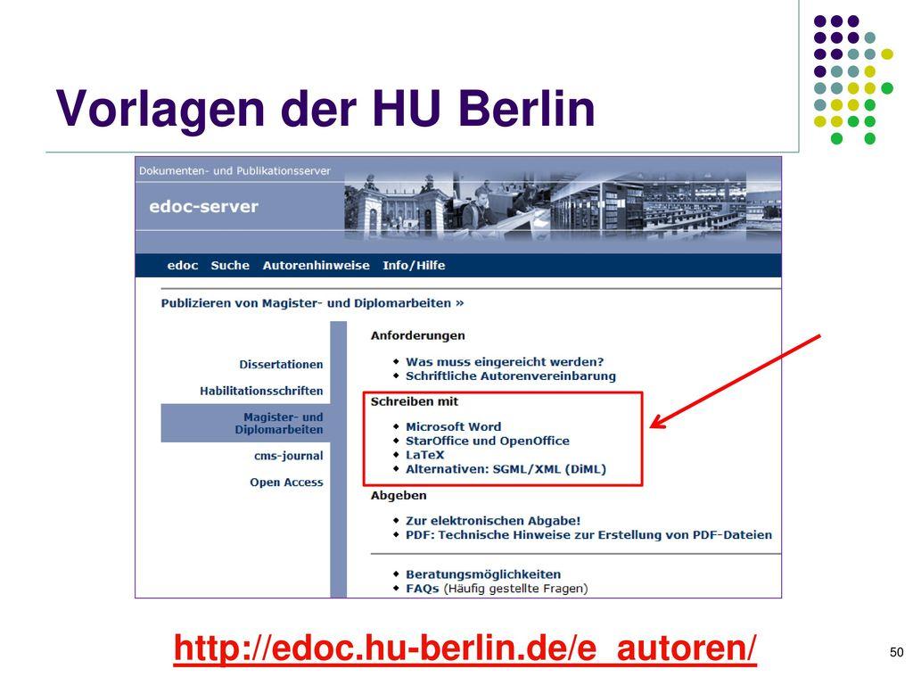 Vorlagen der HU Berlin http://edoc.hu-berlin.de/e_autoren/