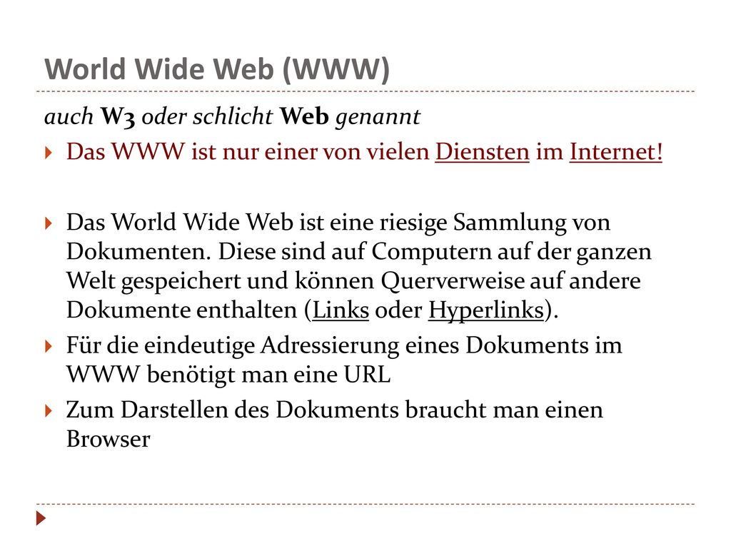 World Wide Web (WWW) auch W3 oder schlicht Web genannt