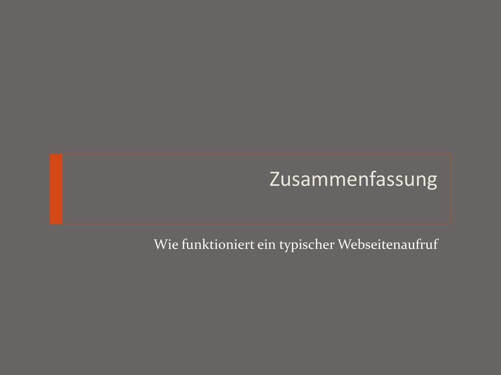 Zusammenfassung Wie funktioniert ein typischer Webseitenaufruf