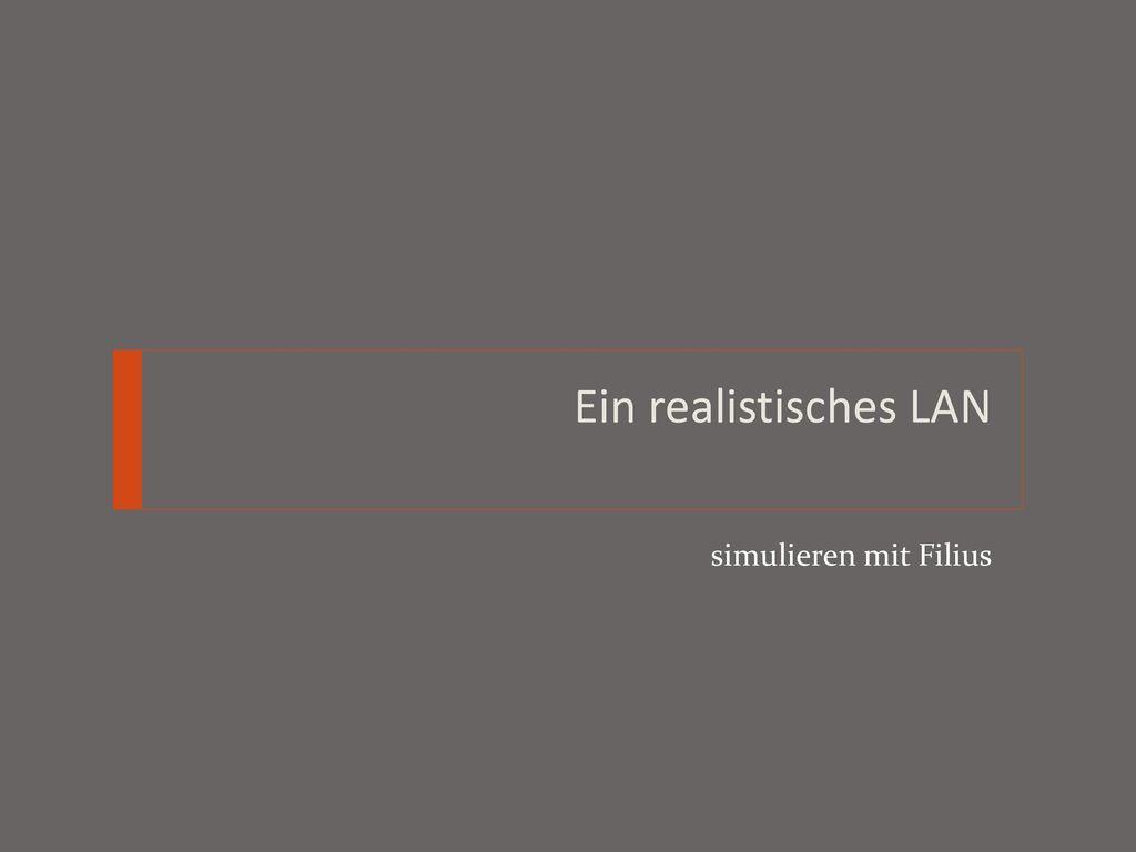 Ein realistisches LAN simulieren mit Filius