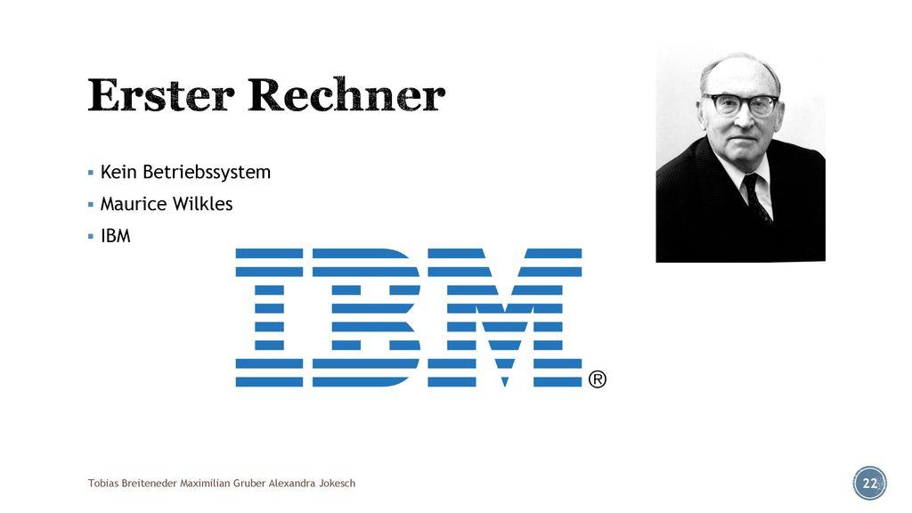 Erster Rechner Kein Betriebssystem Maurice Wilkles IBM