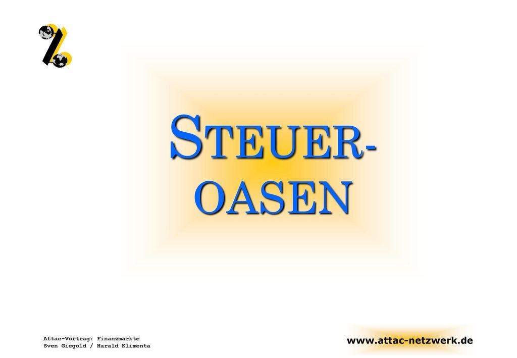 STEUER-OASEN Attac-Vortrag: Finanzmärkte