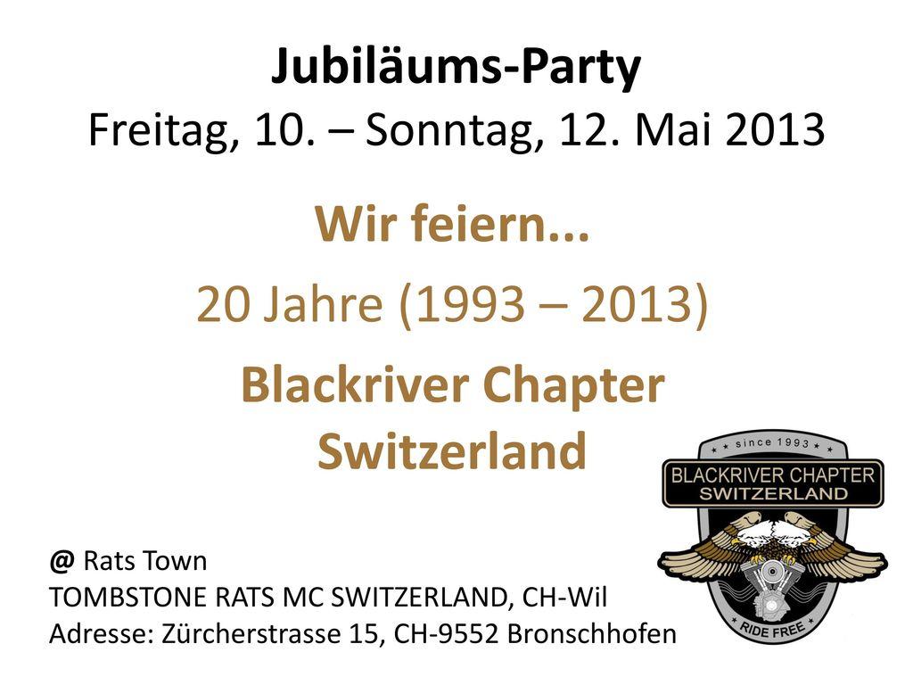 Jubiläums-Party Freitag, 10. – Sonntag, 12. Mai 2013