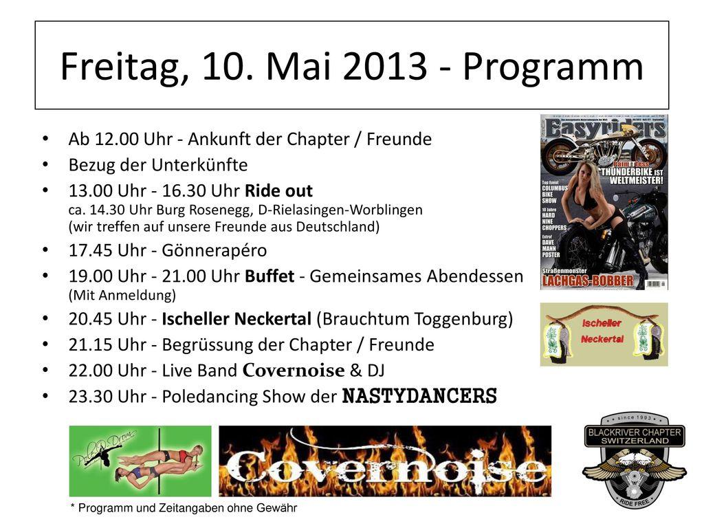 Freitag, 10. Mai 2013 - Programm Ab 12.00 Uhr - Ankunft der Chapter / Freunde. Bezug der Unterkünfte.