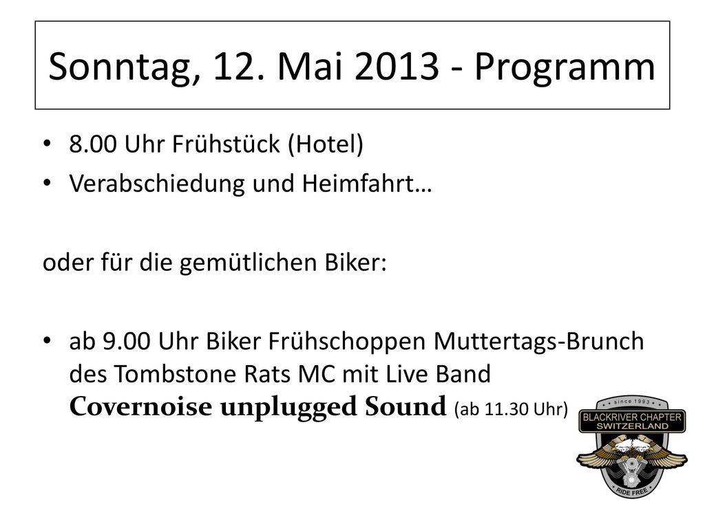 Sonntag, 12. Mai 2013 - Programm 8.00 Uhr Frühstück (Hotel)