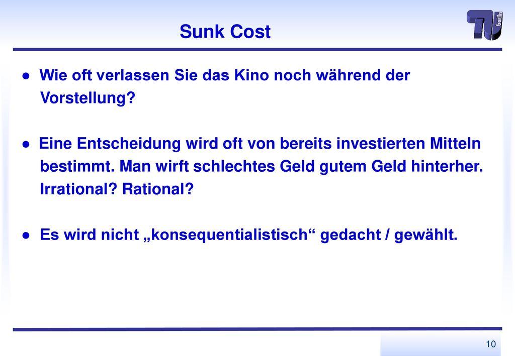 Sunk Cost ● Wie oft verlassen Sie das Kino noch während der Vorstellung