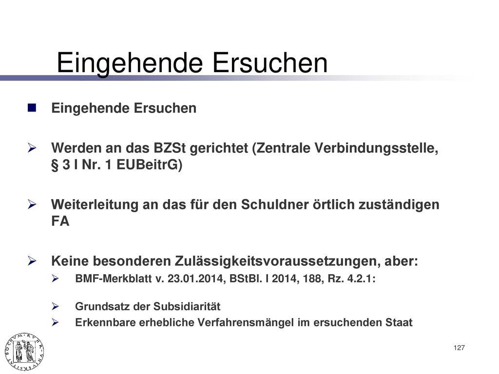 Ausgehende Ersuchen Gemäß § 10 EUBeitrG zulässig wenn: