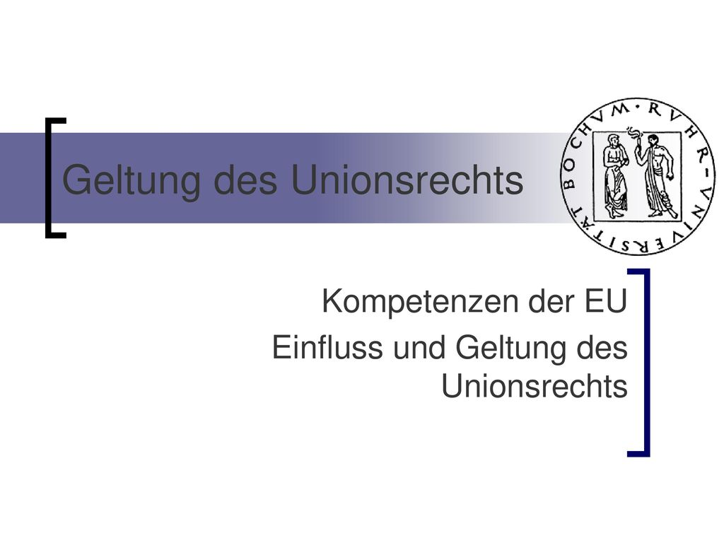 Geltung des Unionsrechts