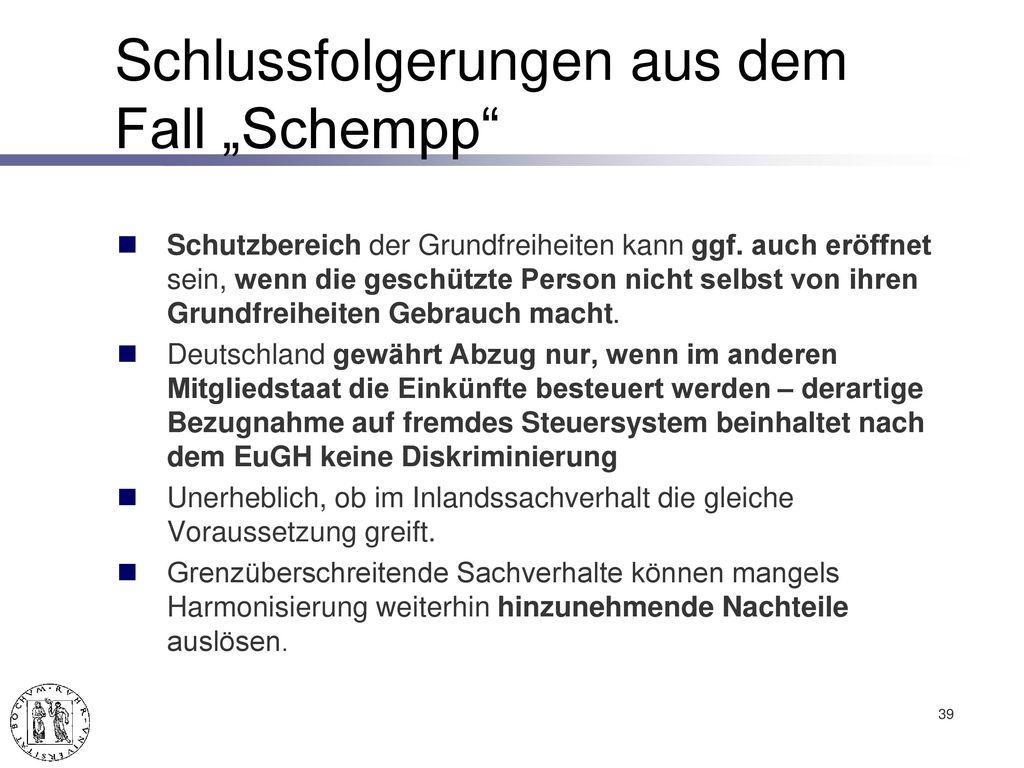 "Der Fall ""Schempp EuGH-Urteil v. 12.07.2005, C-403/03 – Schempp, Slg. 2005, I-6421 = DStR 2005, 1265."