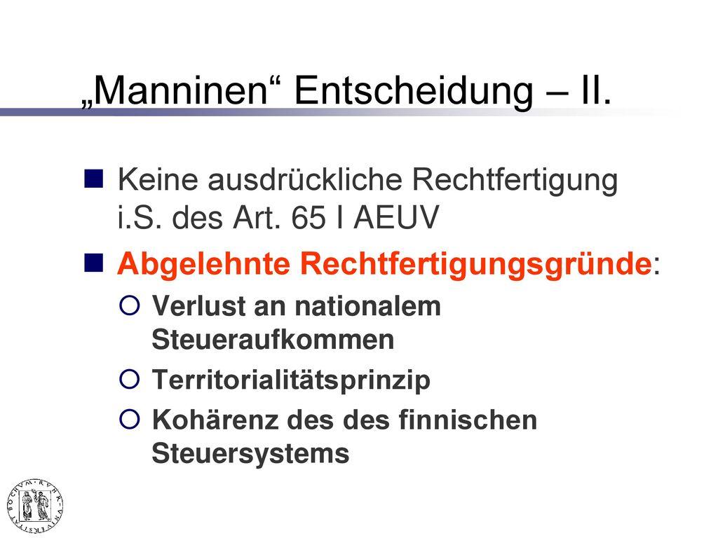 """Manninen Entscheidung – I."