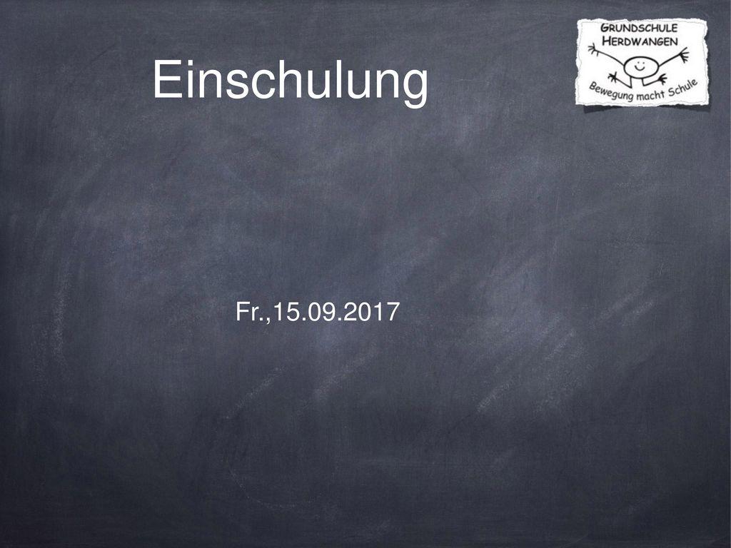 Einschulung Fr.,15.09.2017