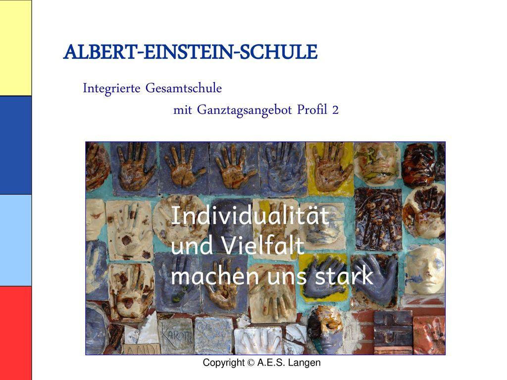 ALBERT-EINSTEIN-SCHULE Integrierte Gesamtschule mit Ganztagsangebot Profil 2
