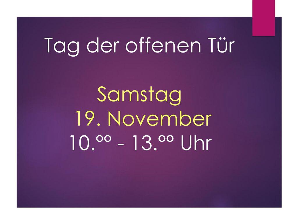 Tag der offenen Tür Samstag 19. November 10.°° - 13.°° Uhr