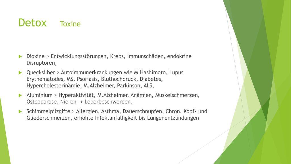 Detox Toxine Dioxine > Entwicklungsstörungen, Krebs, Immunschäden, endokrine Disruptoren,