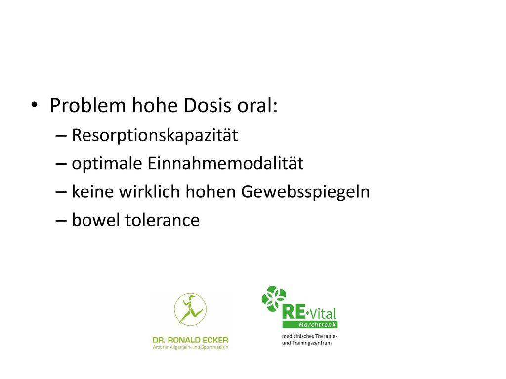 Problem hohe Dosis oral: