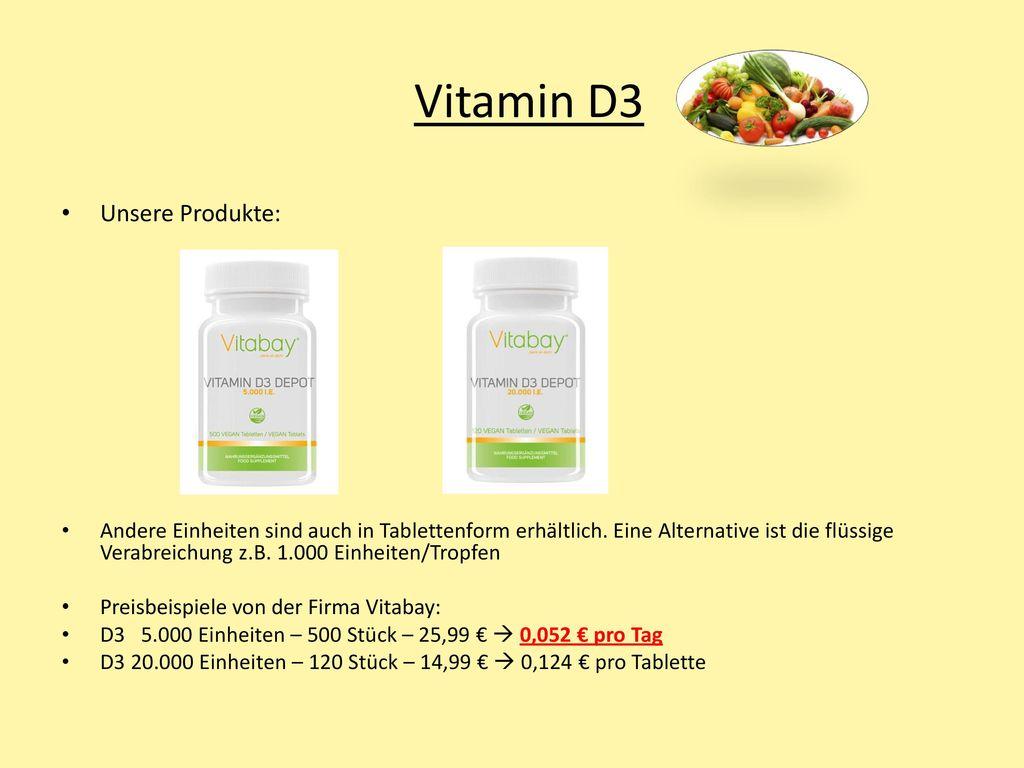 Vitamin D3 Unsere Produkte: