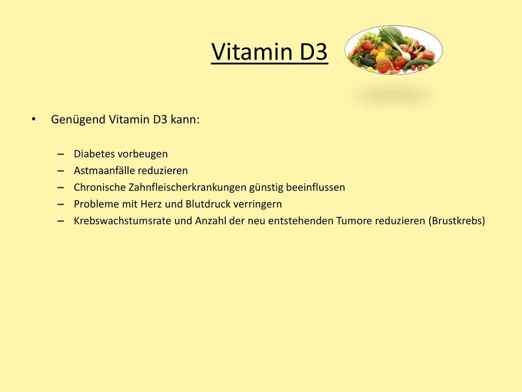 Vitamin D3 Genügend Vitamin D3 kann: Diabetes vorbeugen
