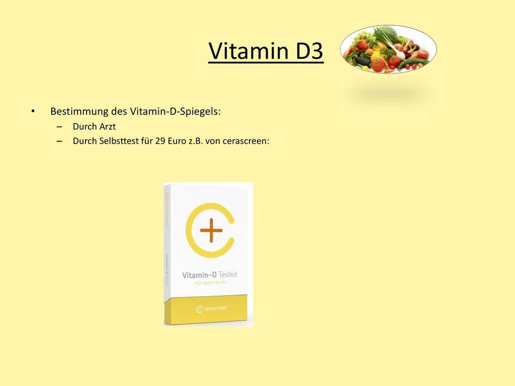 Vitamin D3 Bestimmung des Vitamin-D-Spiegels: Durch Arzt