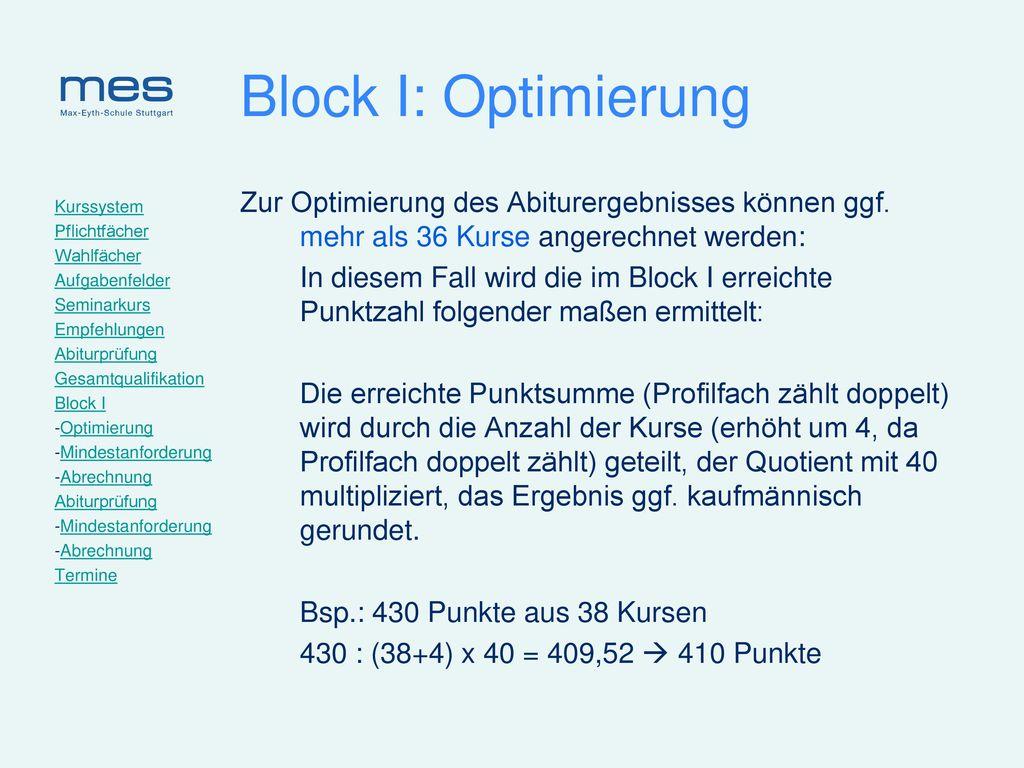 Block I: Optimierung Zur Optimierung des Abiturergebnisses können ggf. mehr als 36 Kurse angerechnet werden: