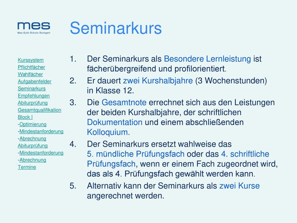 Seminarkurs Der Seminarkurs als Besondere Lernleistung ist fächerübergreifend und profilorientiert.
