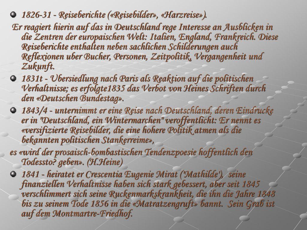 1826-31 - Reiseberichte («Reisebilder», «Harzreise»).