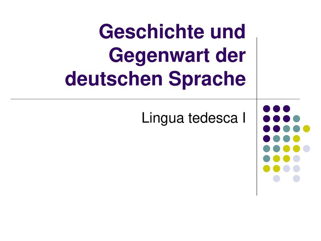 Geschichte und Gegenwart der deutschen Sprache