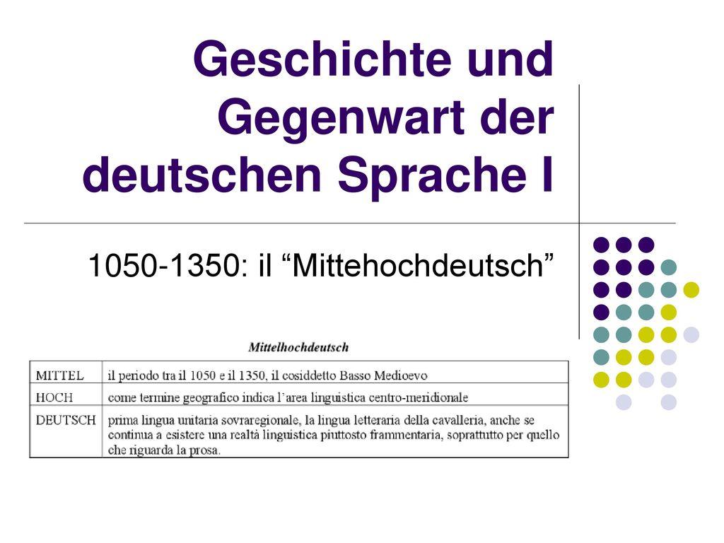 Geschichte und Gegenwart der deutschen Sprache I