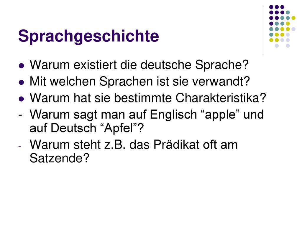 Sprachgeschichte Warum existiert die deutsche Sprache