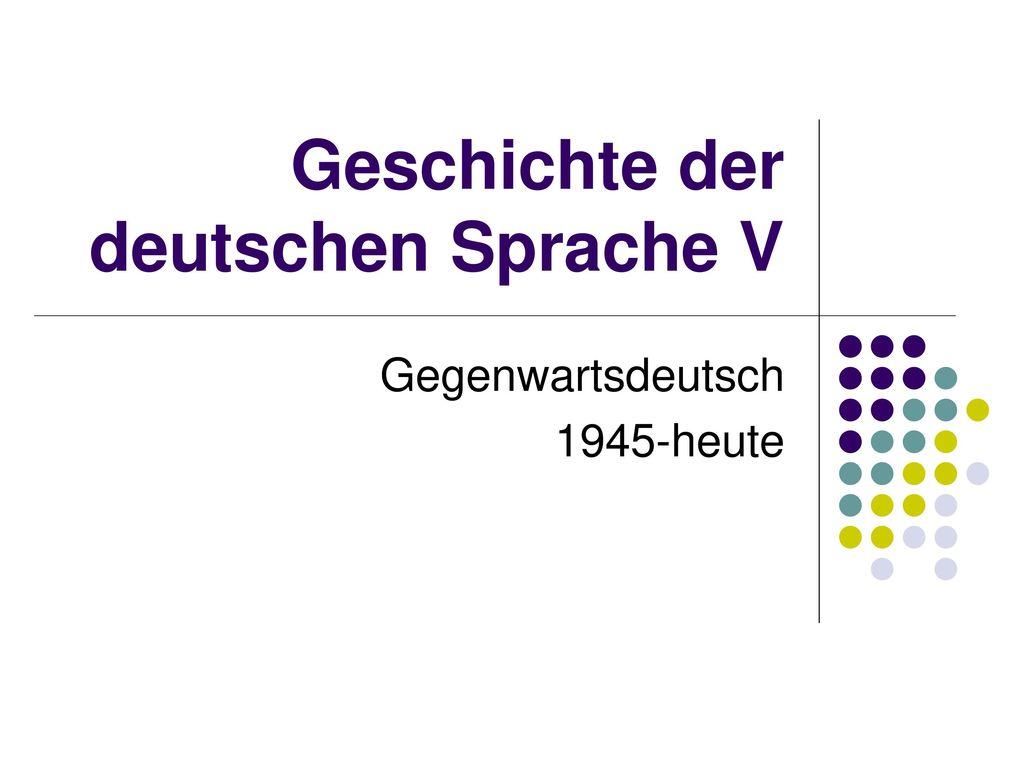 Geschichte der deutschen Sprache V