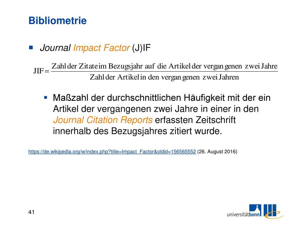 Bibliometrie Was sagt uns der Impact Faktor