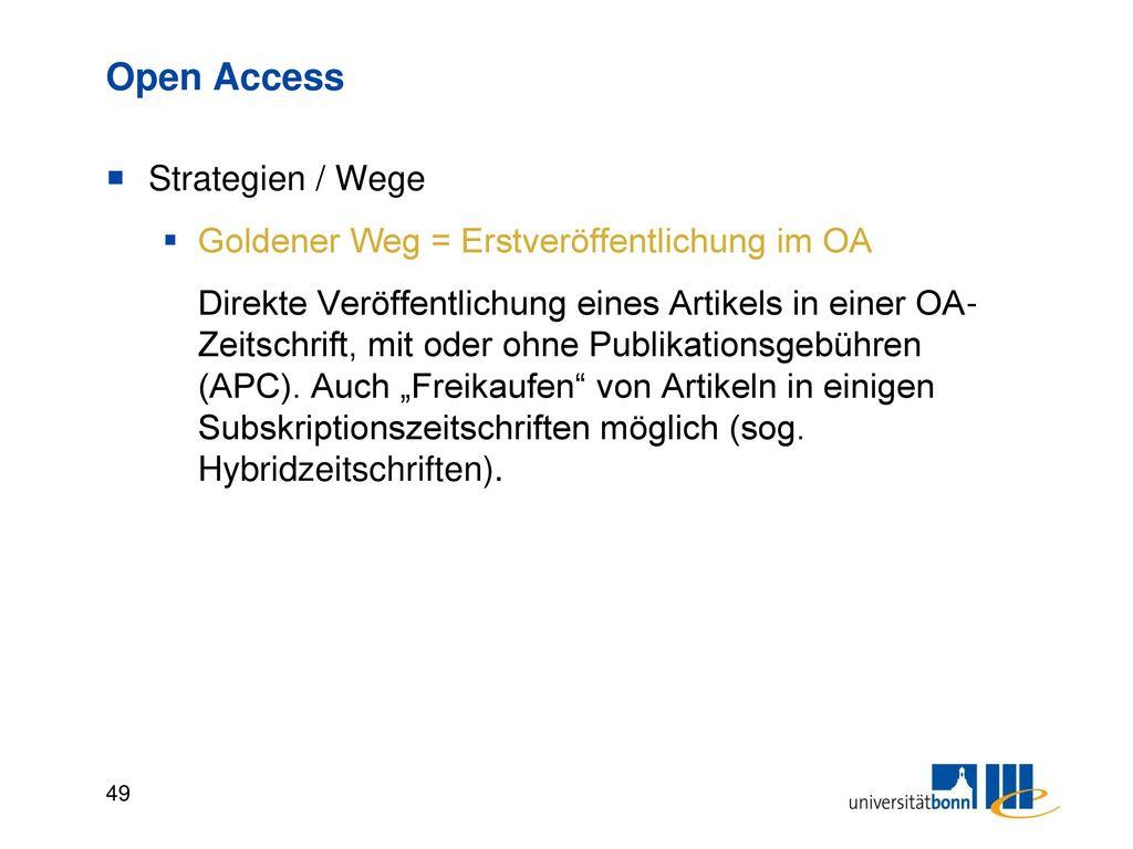 Open Access Strategien / Wege Grüner Weg = Zweitveröffentlichung im OA