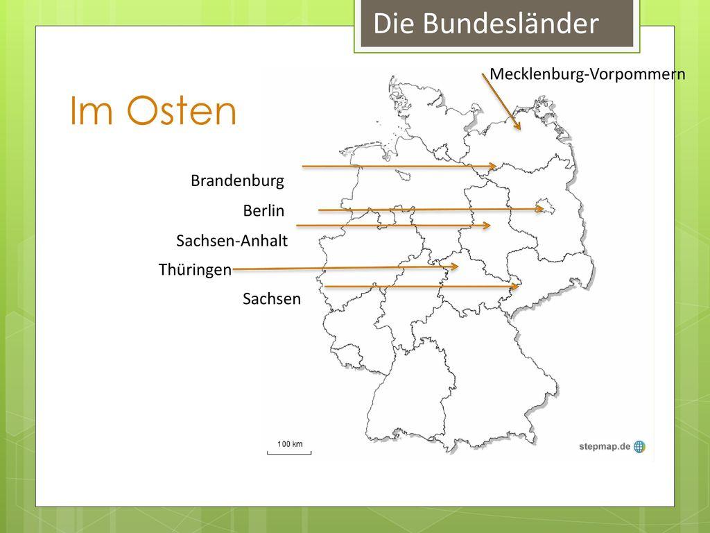 Im Osten Die Bundesländer Mecklenburg-Vorpommern Brandenburg Berlin