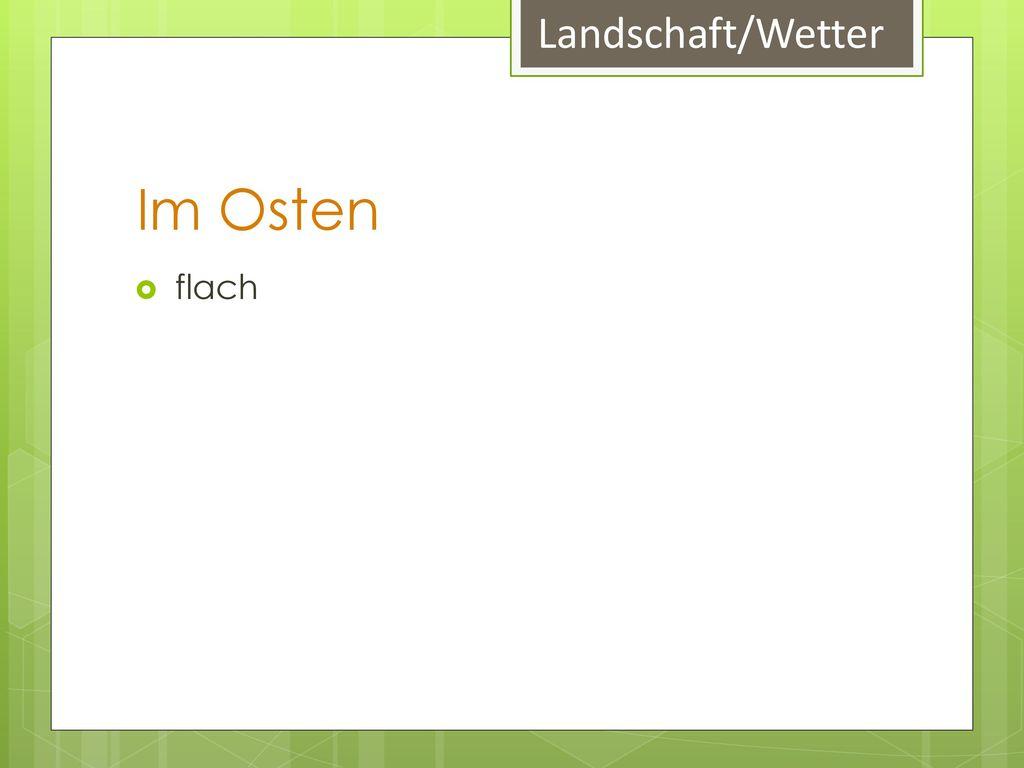Landschaft/Wetter Im Osten flach