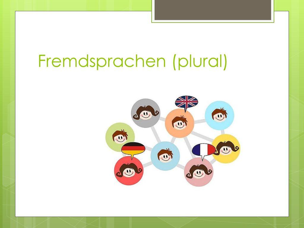 Fremdsprachen (plural)