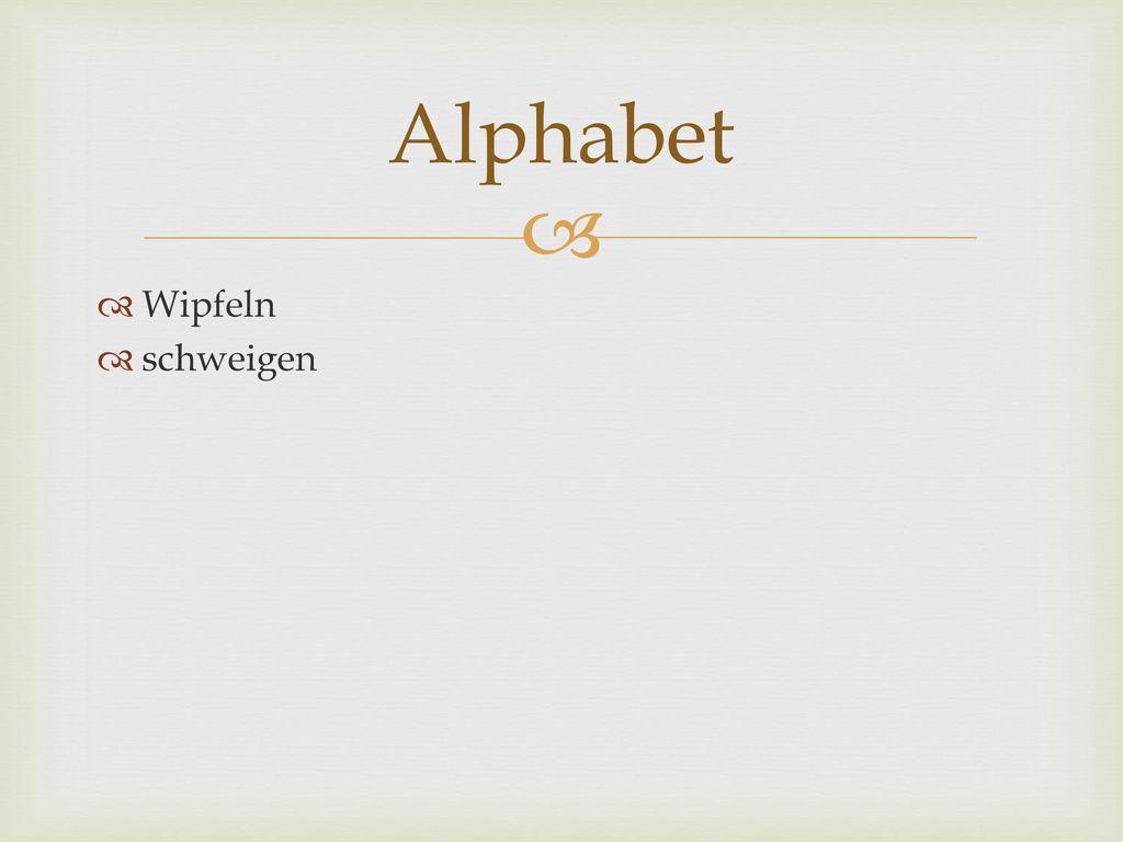 Alphabet Wipfeln schweigen