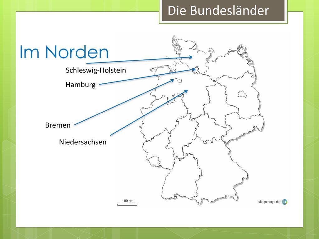 Im Norden Die Bundesländer Schleswig-Holstein Hamburg Bremen