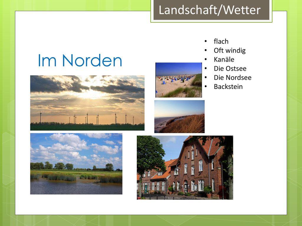 Im Norden Landschaft/Wetter flach Oft windig Kanäle Die Ostsee
