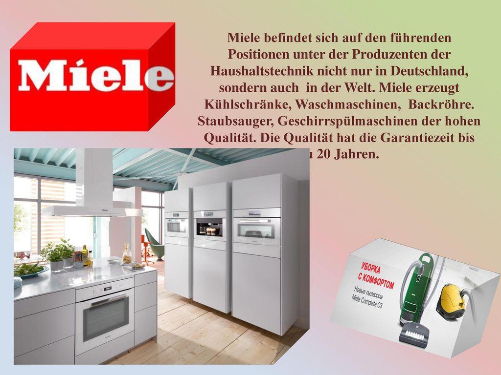 Miele befindet sich auf den führenden Positionen unter der Produzenten der Haushaltstechnik nicht nur in Deutschland, sondern auch in der Welt.