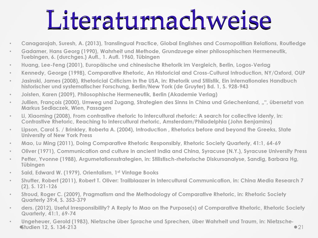 Literaturnachweise Canagarajah, Suresh, A. (2013), Translingual Practice, Global Englishes and Cosmopolitian Relations, Routledge.