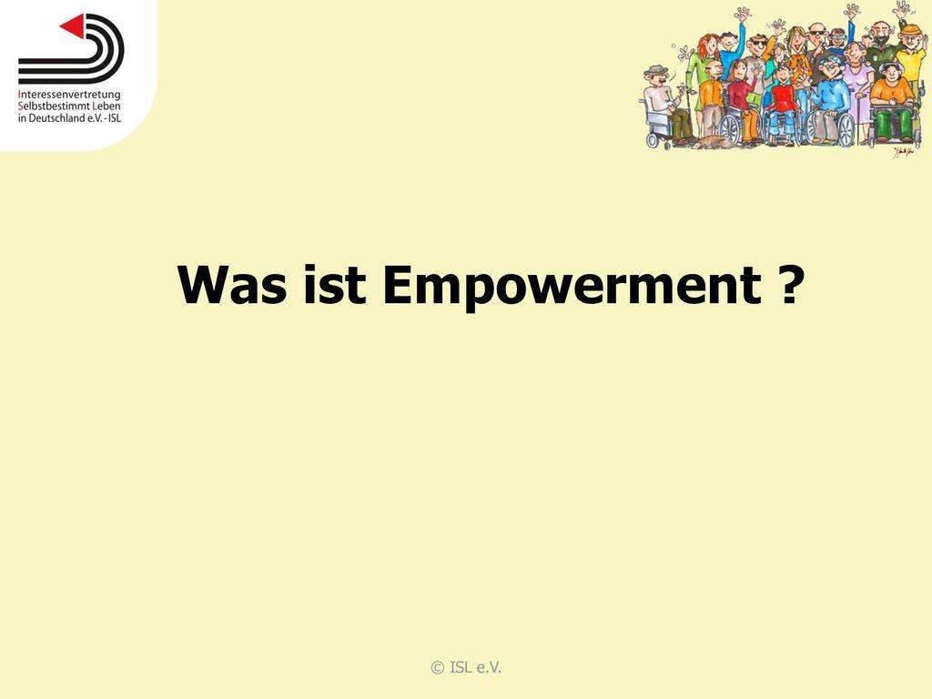 Was ist Empowerment © ISL e.V.