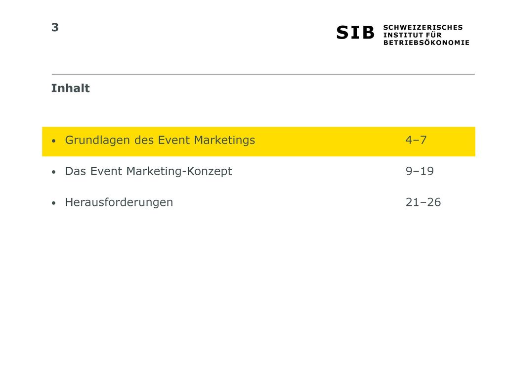Inhalt Grundlagen des Event Marketings 4–7. Das Event Marketing-Konzept 9–19.