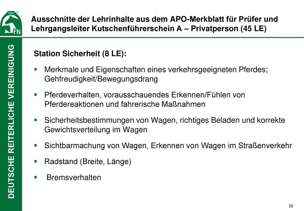 Ausschnitte der Lehrinhalte aus dem APO-Merkblatt für Prüfer und Lehrgangsleiter Kutschenführerschein A – Privatperson (45 LE)