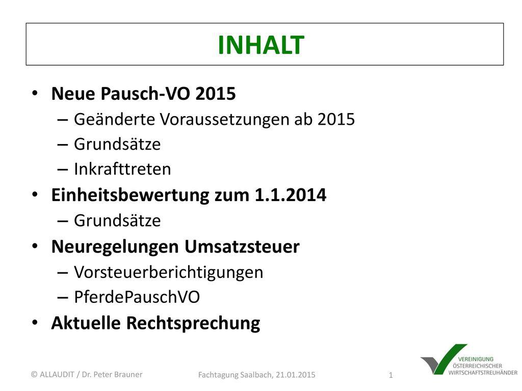 INHALT Neue Pausch-VO 2015 Einheitsbewertung zum 1.1.2014