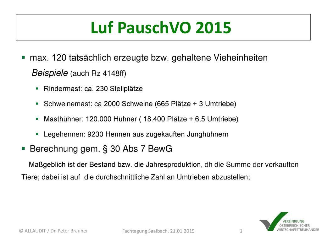 Luf PauschVO 2015 max. 120 tatsächlich erzeugte bzw. gehaltene Vieheinheiten. Beispiele (auch Rz 4148ff)