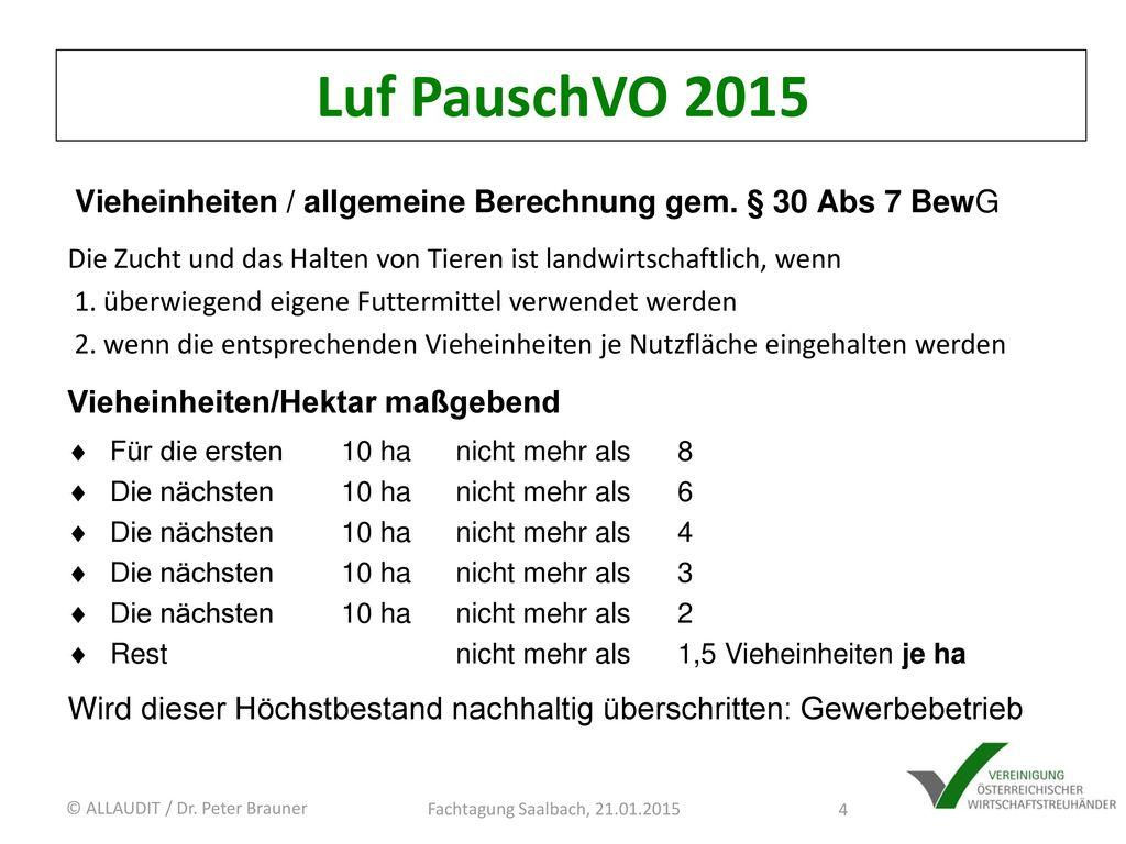 Luf PauschVO 2015 Vieheinheiten / allgemeine Berechnung gem. § 30 Abs 7 BewG. Die Zucht und das Halten von Tieren ist landwirtschaftlich, wenn.