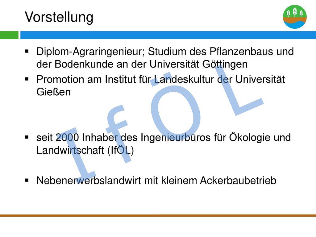I f Ö L Vorstellung IfÖL Gründung im Jahr 2000 Arbeitsschwerpunkte:
