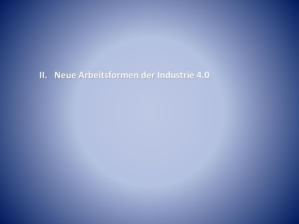 II. Neue Arbeitsformen der Industrie 4.0