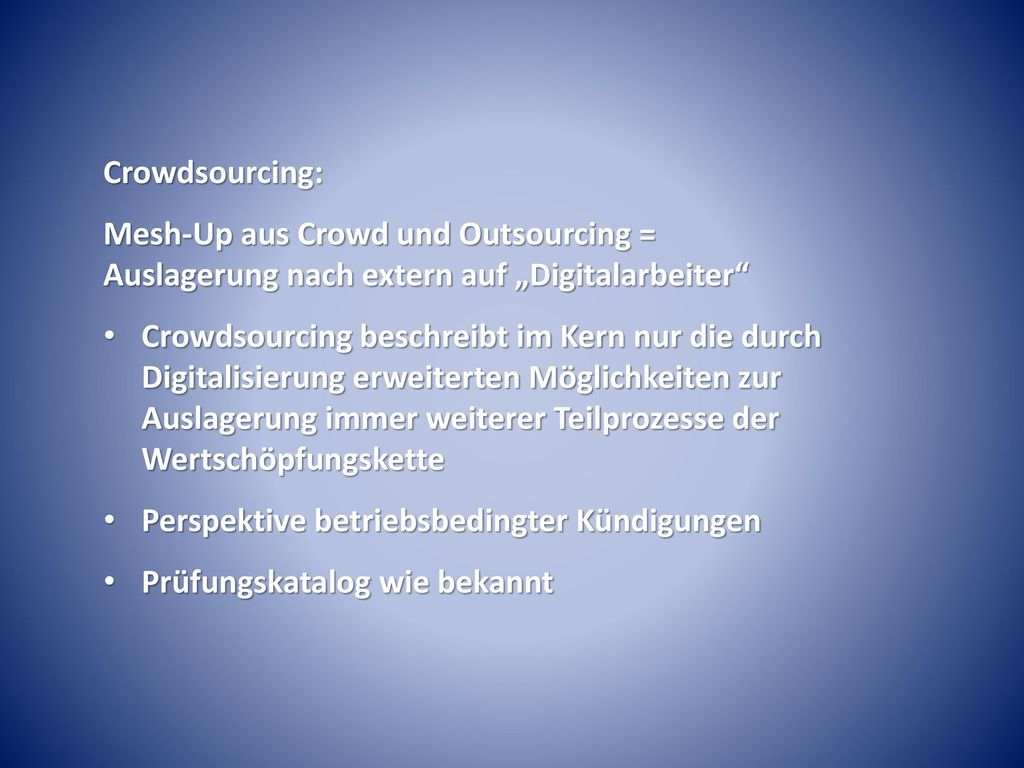 """Crowdsourcing: Mesh-Up aus Crowd und Outsourcing = Auslagerung nach extern auf """"Digitalarbeiter"""