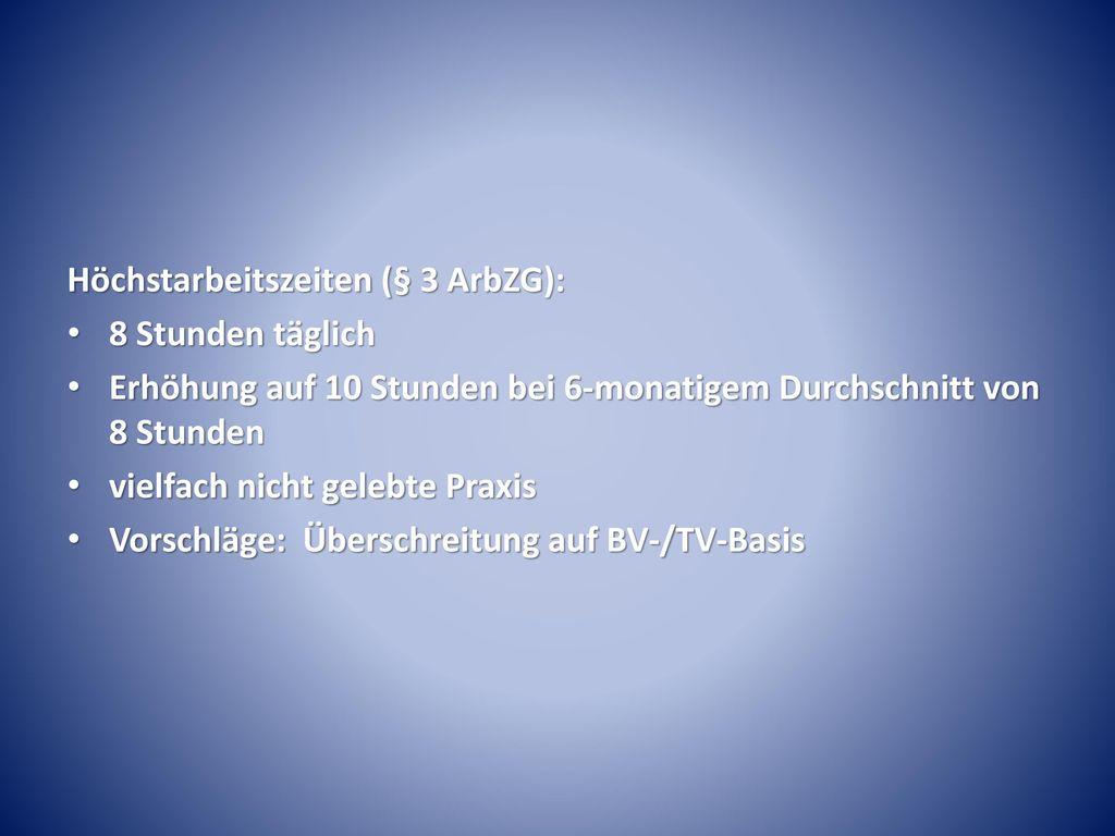Höchstarbeitszeiten (§ 3 ArbZG):